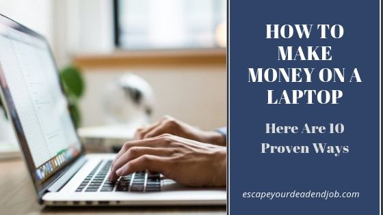 how to make money on a laptop