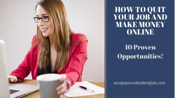 how to quit your job and make money online
