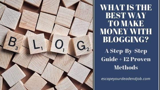 what is the best way to make money with blogging